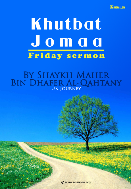 Khutbat Jomaa Translated Shaykh Maher attachment.php?attachmentid=10058&stc=1&d=1301738911